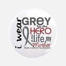 "Hero in Life 2 Brain Cancer 3.5"" Button"