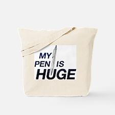 MY PEN IS HUGE Tote Bag