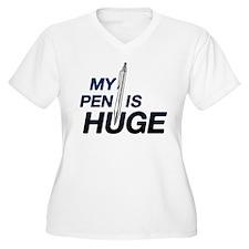 MY PEN IS HUGE T-Shirt