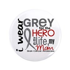 "Hero in Life 2 Brain Cancer 3.5"" Button (100 pack)"