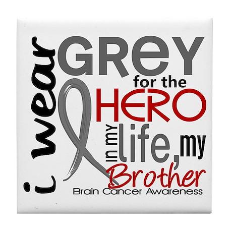 Hero in Life 2 Brain Cancer Tile Coaster