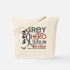 Hero in Life 2 Brain Cancer Tote Bag