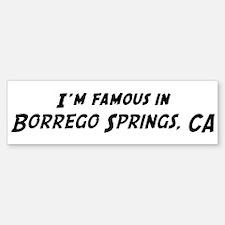 Famous in Borrego Springs Bumper Bumper Bumper Sticker