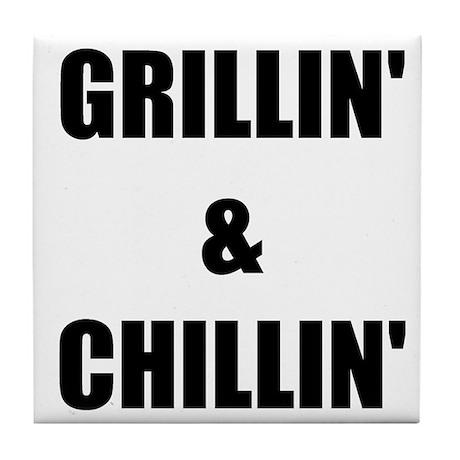 GRILLIN AND CHILLIN Tile Coaster