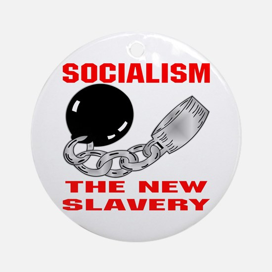 Socialism The New Slavery Ornament (Round)