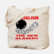 Socialism The New Slavery Tote Bag