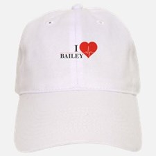 I love Bailey Baseball Baseball Cap