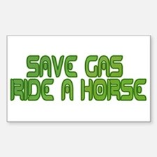 Save Gas ~ Ride a Horse Decal