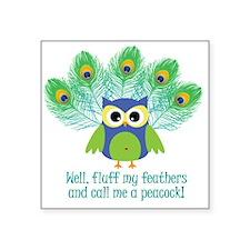 "ruffle-my-feathers.jpg Square Sticker 3"" x 3"""