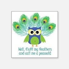 "ruffle-my-feathers.jpg Square Sticker 3"" x 3"""