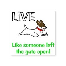 "Live the gates open Square Sticker 3"" x 3"""