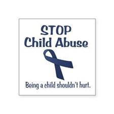 "Stop Child Abuse It Hurts Square Sticker 3"" x 3"""