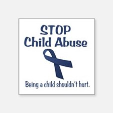 "Stop Child Abuse It Hurts Square Sticker 3"" x 3"""