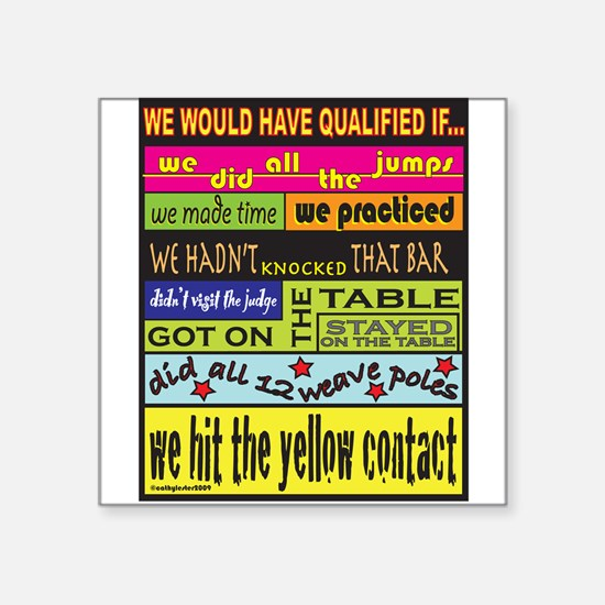 "wouldqualify.png Square Sticker 3"" x 3"""