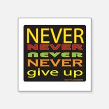 "nevergiveup.png Square Sticker 3"" x 3"""