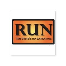 "RUNnotomorrow.png Square Sticker 3"" x 3"""