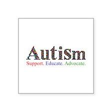 Autism - Support. Educate. Advocate Square Sticker