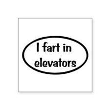 "iFart in Elevators Oval Square Sticker 3"" x 3"""