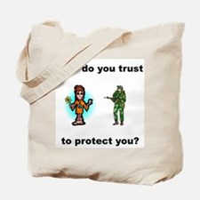 Who do you trust to protect you Tote Bag