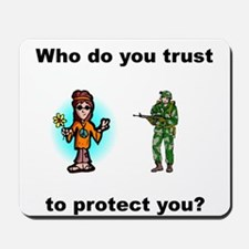Who do you trust to protect you Mousepad