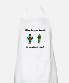 Who do you trust to protect you BBQ Apron