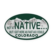 Not a Native Colo License Plate Oval Car Magnet