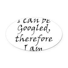 Googled I am Oval Car Magnet