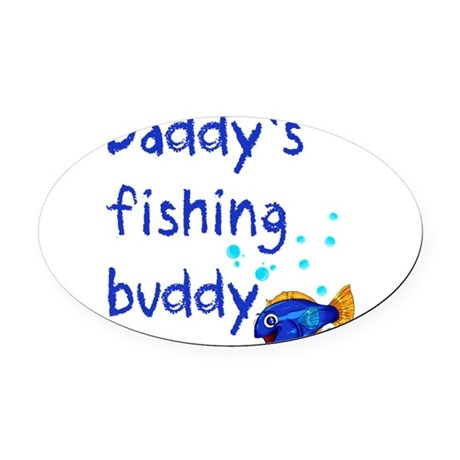 Daddy's Fishing Buddy Oval Car Magnet