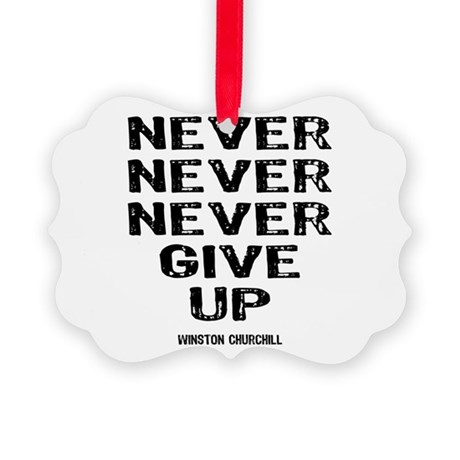 Never Give Up Picture Ornament