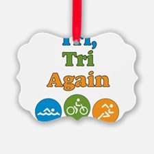 tri, tri again Ornament