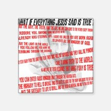 """What if Jesus is truth.jpg Square Sticker 3"""" x 3"""""""