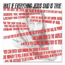 "What if Jesus is truth.jpg Square Car Magnet 3"" x"