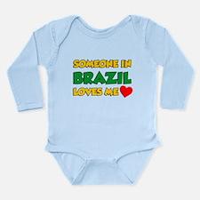 Someone In Brazil Loves Me Long Sleeve Infant Body