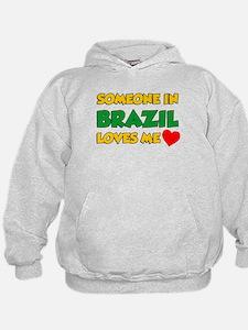 Someone In Brazil Loves Me Hoodie