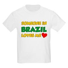 Someone In Brazil Loves Me T-Shirt