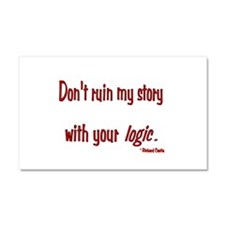 Castle Don't Ruin My Story Car Magnet 20 x 12