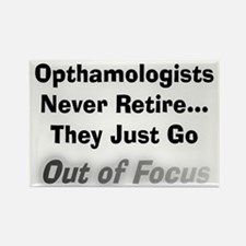 opthamologists never retire.PNG Rectangle Magnet
