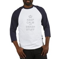 Keep Calm And Smash Stuff Baseball Jersey