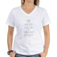 Keep Calm And Smash Stuff Women's V-Neck T-Shirt