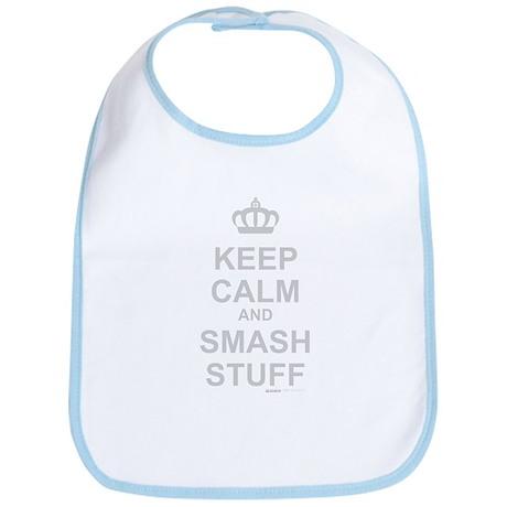 Keep Calm And Smash Stuff Bib