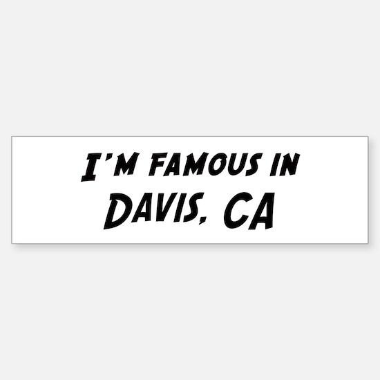 Famous in Davis Bumper Bumper Bumper Sticker