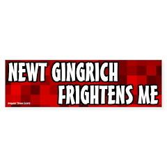 Newt Gingrich Frightens Me Bumper Bumper Sticker