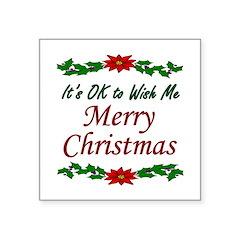 """""""Merry Christmas OK!"""" Square Sticker 3"""" x 3"""""""