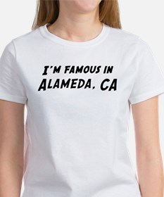 Famous in Alameda Tee