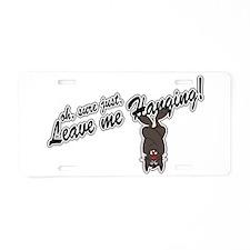 Leave Me Hanging Bat Aluminum License Plate