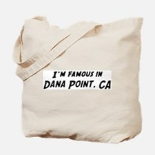 Famous in Dana Point Tote Bag