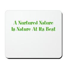 Nurtured Nature Mousepad