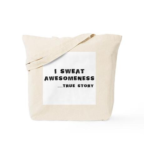 I sweat Awesomeness Tote Bag