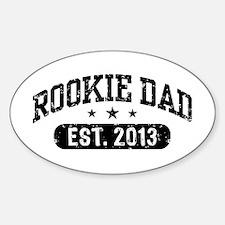 Rookie Dad 2013 Sticker (Oval)