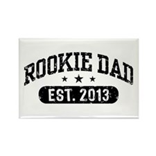 Rookie Dad 2013 Rectangle Magnet